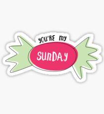 YOU'RE MY SUNDAY CANDY Sticker