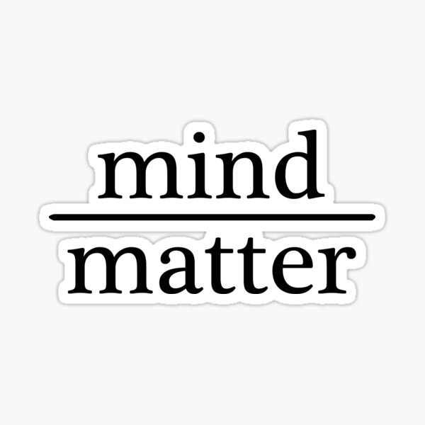 Mind over Matter - WHITE Sticker