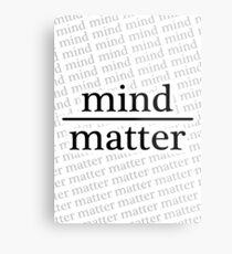Mind over Matter - WHITE Metal Print