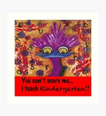 kindergarten teachers Art Print