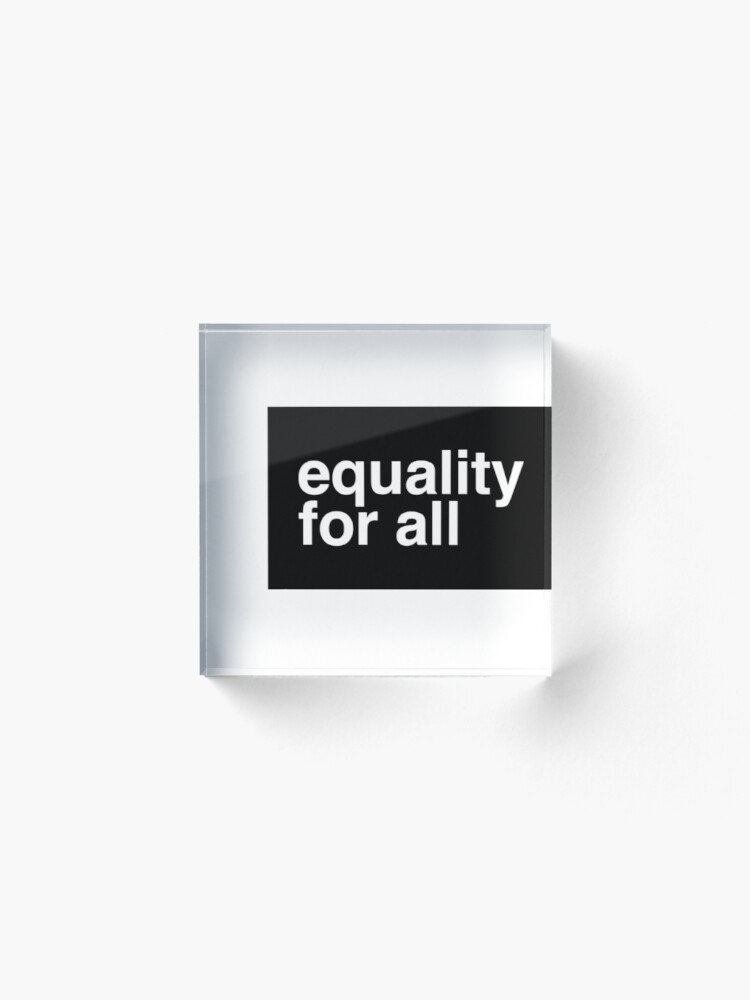 Alternate view of Equality For All Acrylic Block