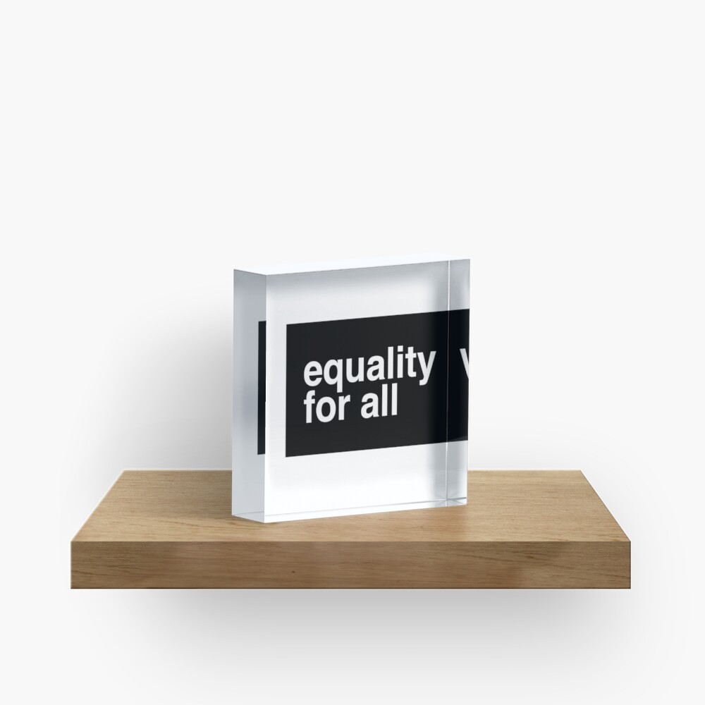 Equality For All Acrylic Block