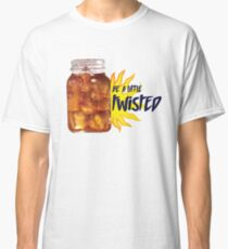 Be a little Twisted Classic T-Shirt