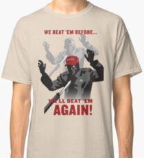 We Beat 'em Before, We'll Beat 'em Again! Classic T-Shirt