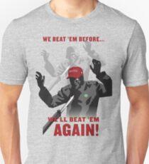 We Beat 'em Before, We'll Beat 'em Again! T-Shirt