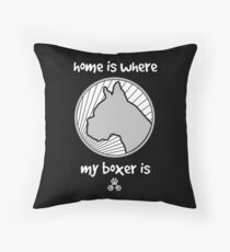 Home is where my BOXER is - Black Throw Pillow