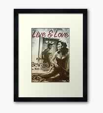 Live & Love : Beware the Man Handler Fallout 4 poster  Framed Print