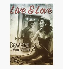 Live & Love : Beware the Man Handler Fallout 4 poster  Photographic Print
