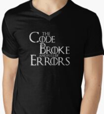 The Code Is Broke And Full Of Errors Men's V-Neck T-Shirt