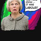 Tory Logic - BLAME LABOUR!  (Theresa the Liar) by majinstevieart
