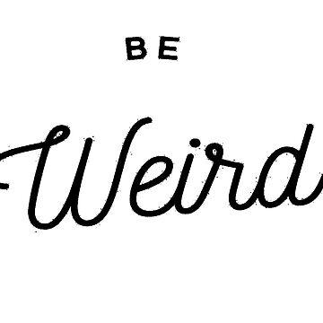 Be Weird in Black by KirstenJRenfroe