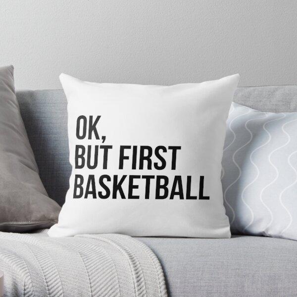 BUT FIRST BASKETBALL Throw Pillow