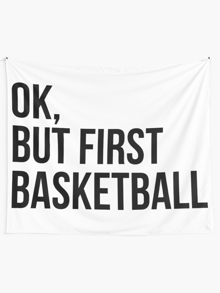 Alternate view of BUT FIRST BASKETBALL Tapestry