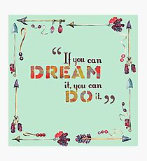 If you can dream it, you can do it   Walt Disney Photographic Print