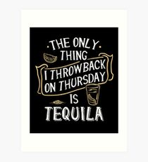 Throwback Thursday Mexican Tequila - Funny Slogan Art Print