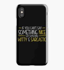 Witty and Sarcastic iPhone Case/Skin