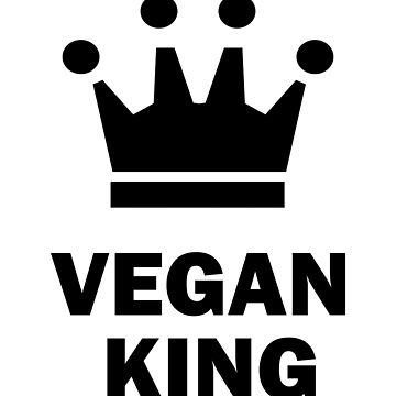 Vegan Vegetarian Funny Design Mens - Vegan  King  by kudostees