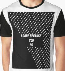 i care because you do  Graphic T-Shirt