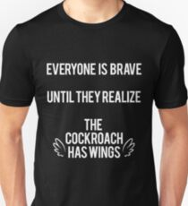 Everyone is brave until... T-Shirt