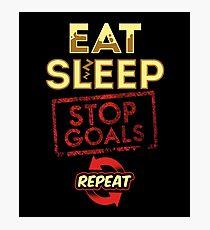 Eat sleep stop goal repeat - goalie Photographic Print