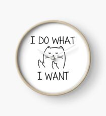 """I Do What I Want"" Cat Clock"