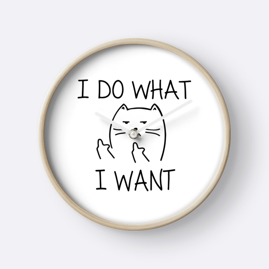 """I Do What I Want"""" Cat"""" Clocks by Lunacitie"""