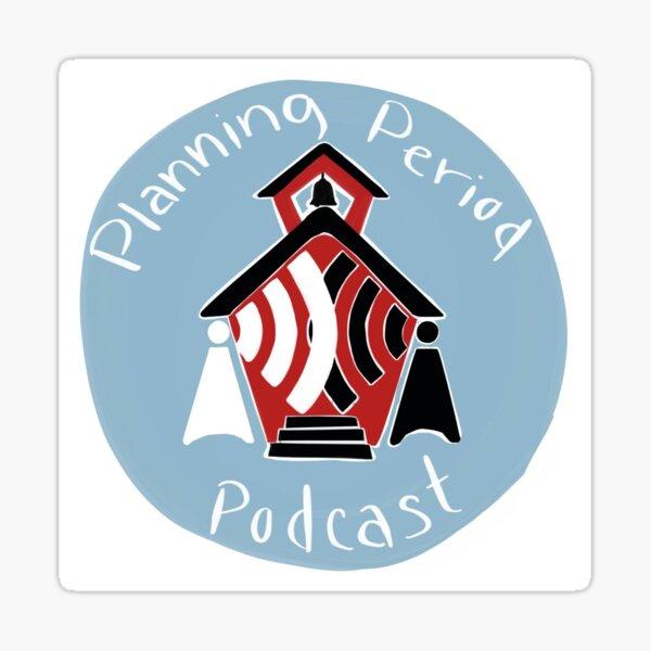 Planning Period Podcast Sticker