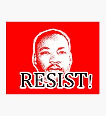 Resist! Nonviolent Resistance - Martin Luther King Photographic Print