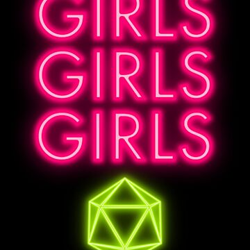 GIRLS GIRLS GIRLS d20 by fwick