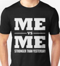 me vs me stronger than yesterday t-shirts T-Shirt