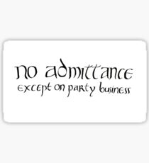 No admittance except on party business Sticker