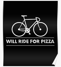 Funny Cycling Design - Will Ride For Pizza Poster