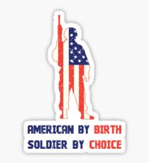 American By Birth, Soldier By Choice Sticker
