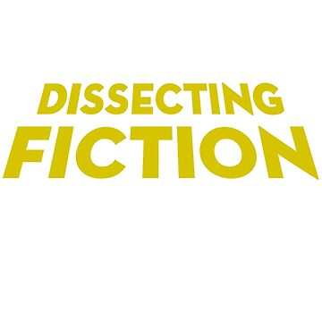 Dissecting Fiction by typeo