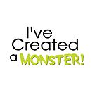 I've Created a Monster - Green Adult v2 by Jessica Cushen