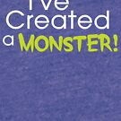 I've Created a Monster - Green Adult v1 by Jessica Cushen
