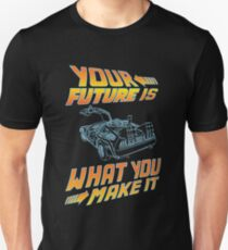 Your future is what you make it T-Shirt