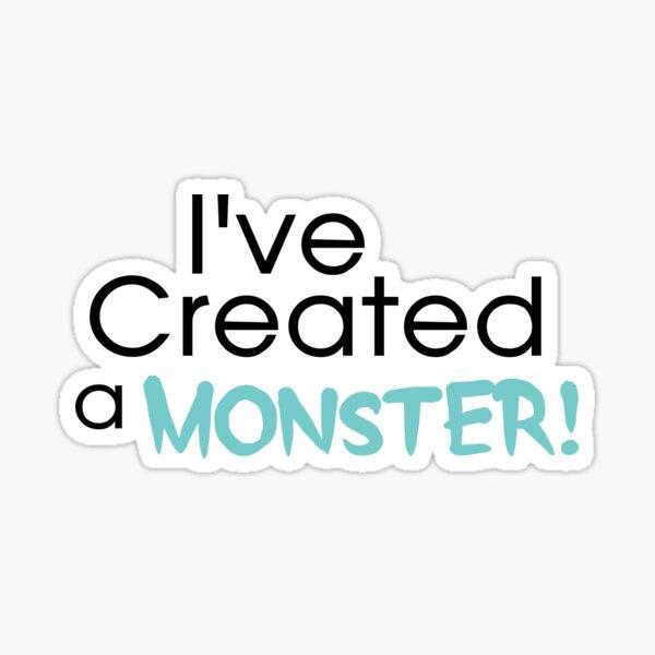 I've Created a Monster - Aqua Adult v2 Sticker