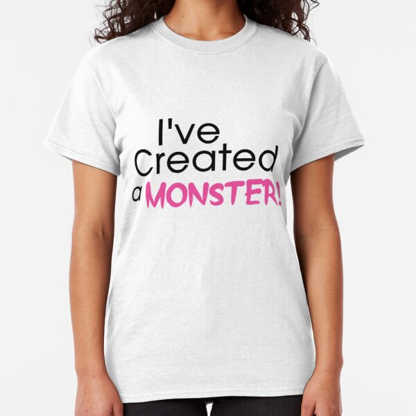 I've Created a Monster - Pink Adult v2 Classic T-Shirt