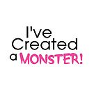 I've Created a Monster - Pink Adult v2 by Jessica Cushen
