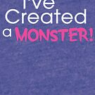 I've Created a Monster - Pink Adult v1 by Jessica Cushen