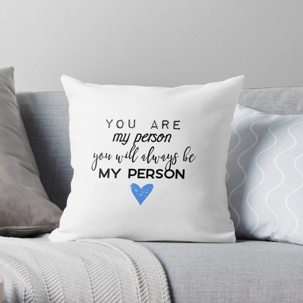 Du bist meine Person. Du wirst immer meine Person sein. Dekokissen