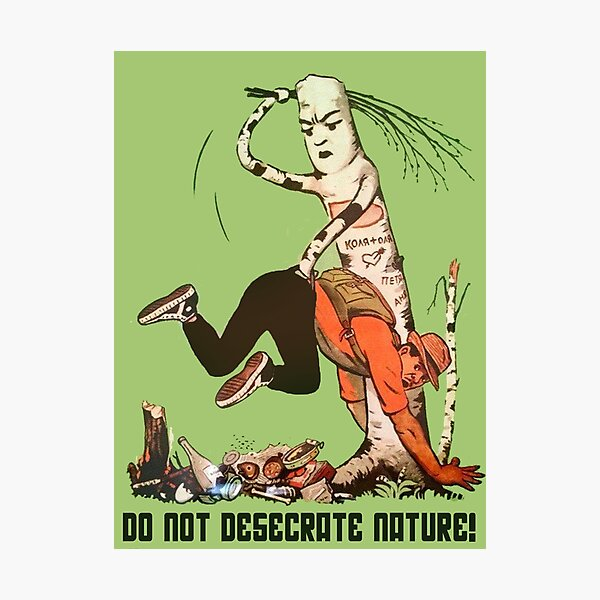 Do Not Desecrate Nature!  Photographic Print