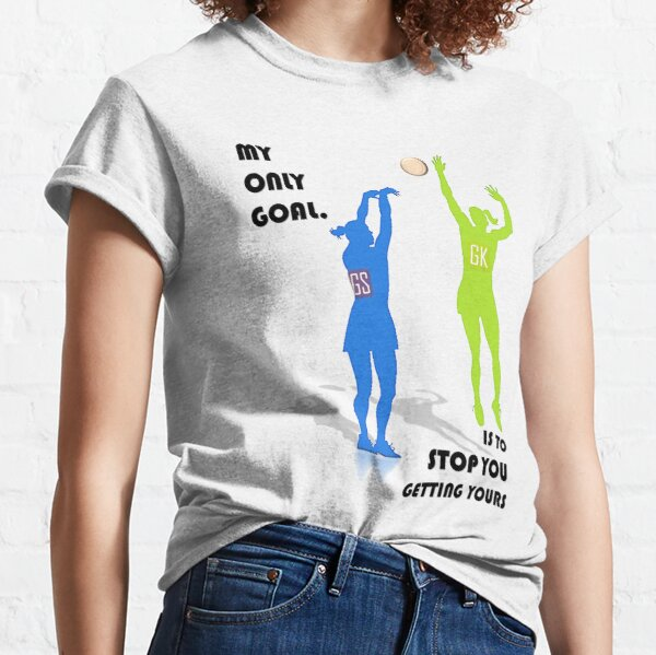 MY ONLY GOAL Classic T-Shirt