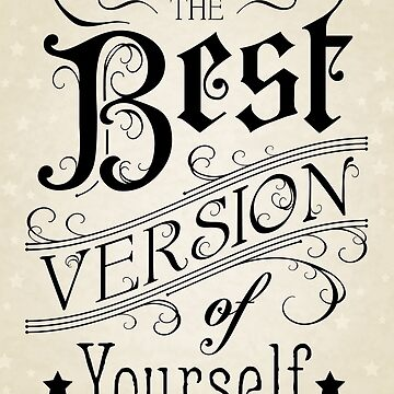 Be the best version of yourself - quote by SwanStarDesigns