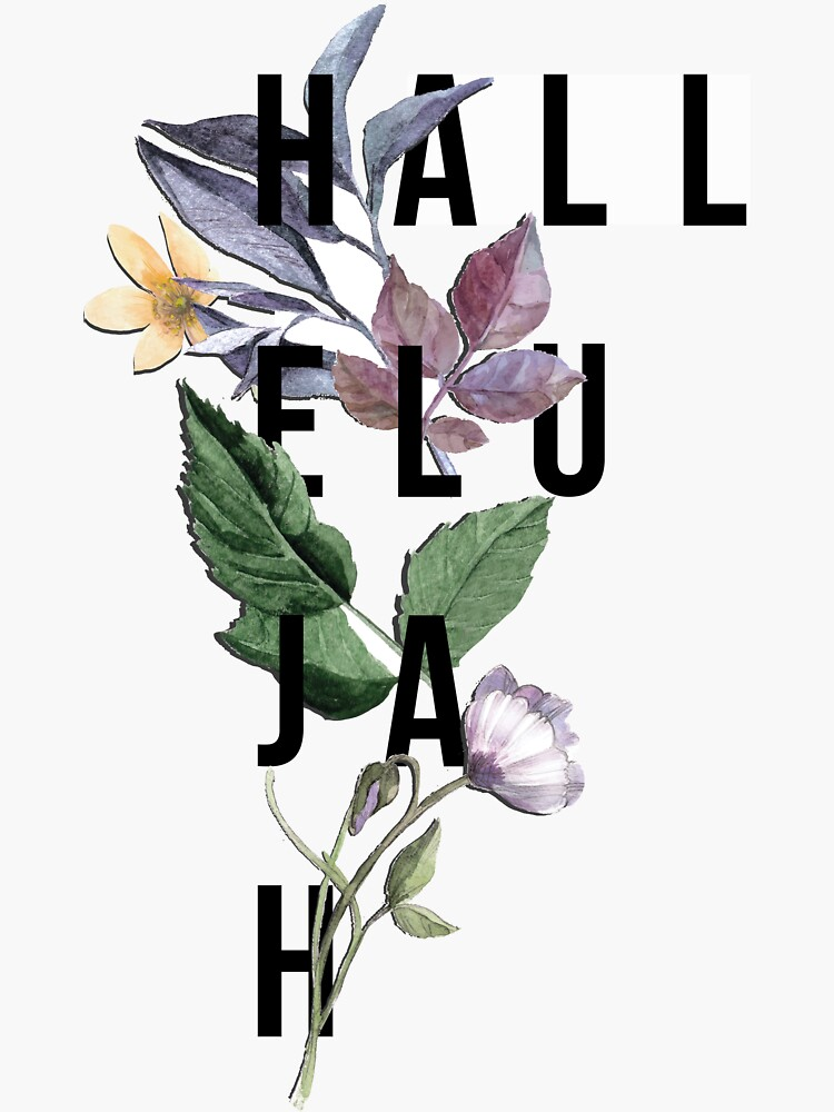 Hallelujah - Christian Typography - Floral by walk-by-faith