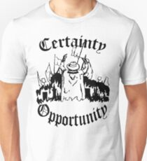 Certainty & Opportunity Unisex T-Shirt