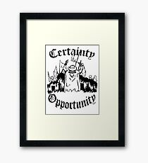 Certainty & Opportunity Framed Print