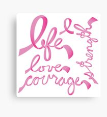 Life, Love Strength, Courage Canvas Print