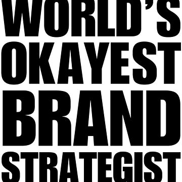 Funny World's Okayest Brand Strategist Coffee Mug by christianadams